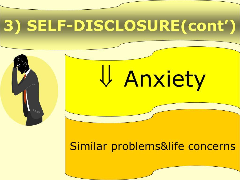 3) SELF-DISCLOSURE(cont')