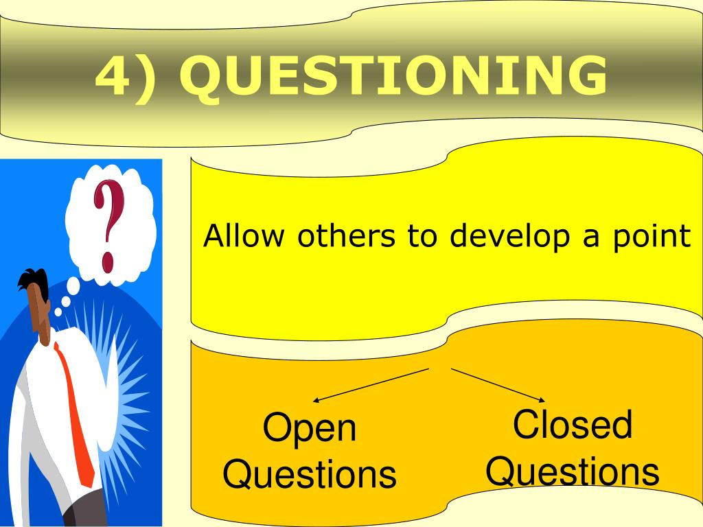 4) QUESTIONING