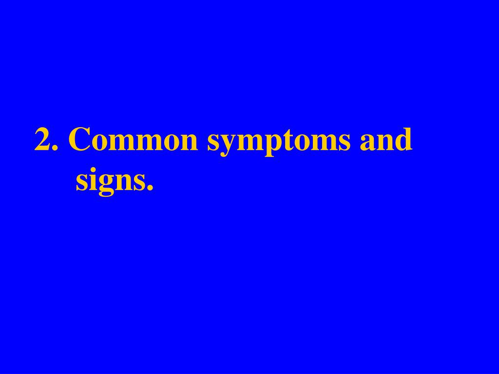 2. Common symptoms and