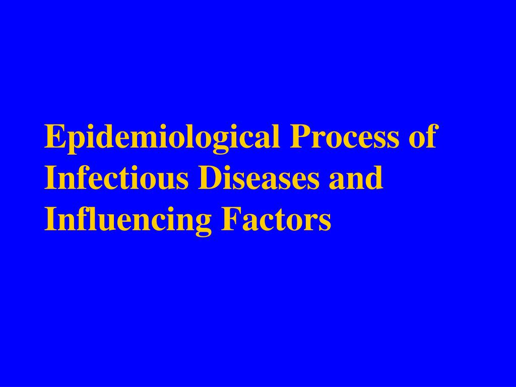Epidemiological Process of Infectious Diseases and Influencing Factors