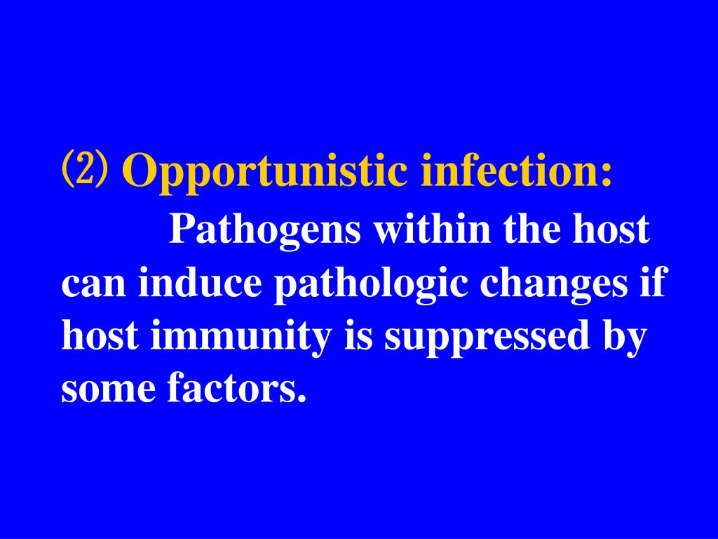 ⑵ Opportunistic infection: