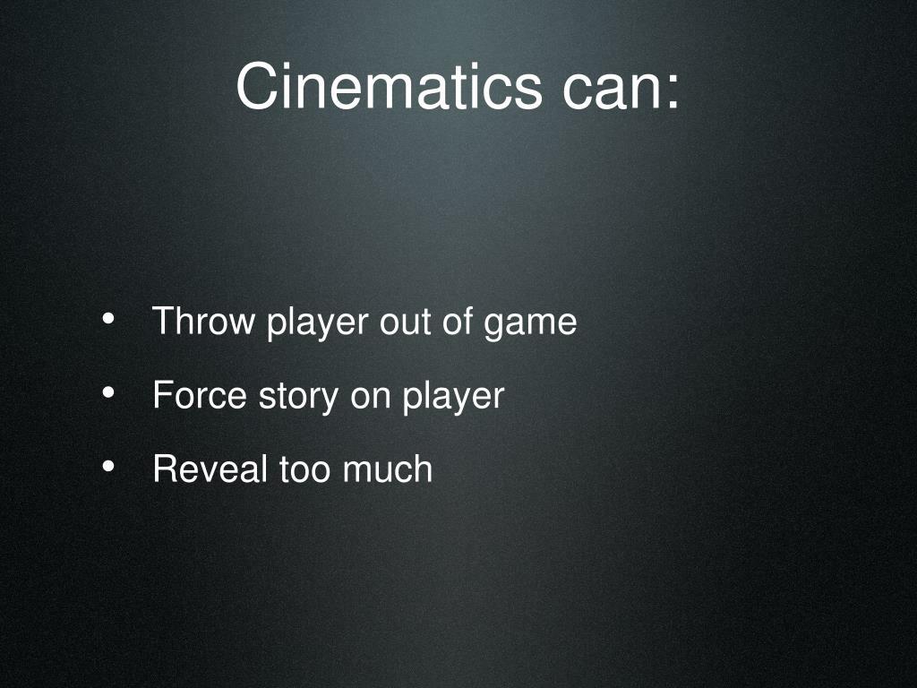 Cinematics can: