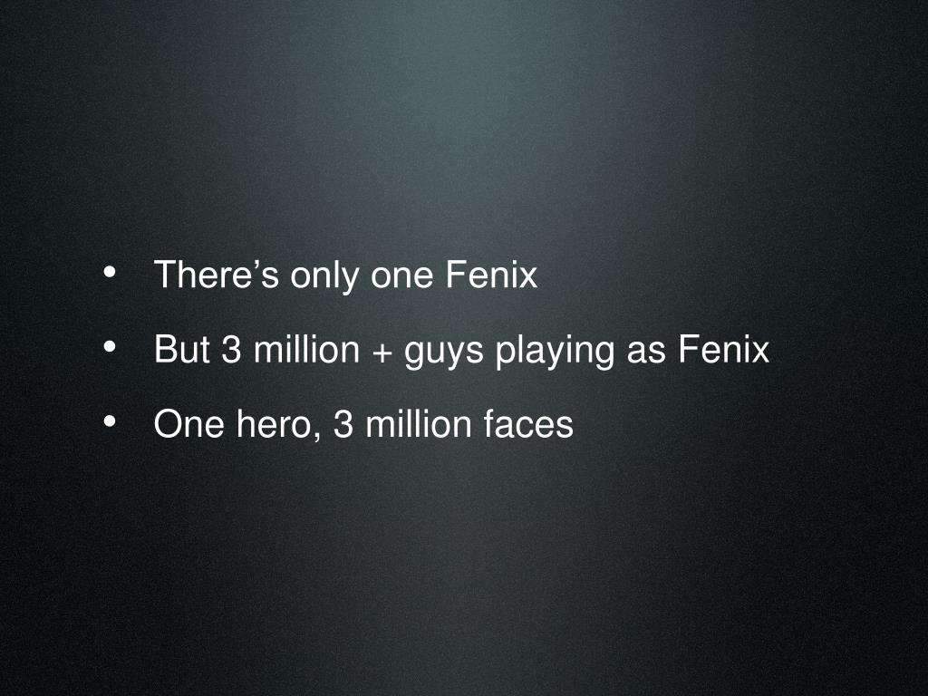 There's only one Fenix