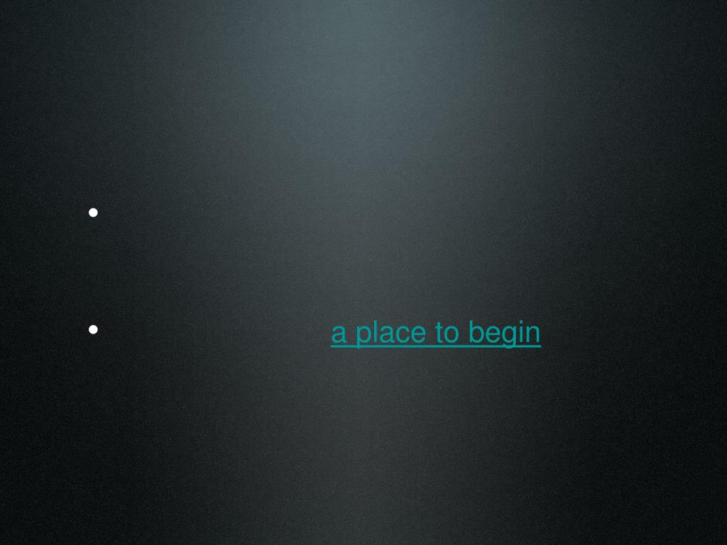 a place to begin
