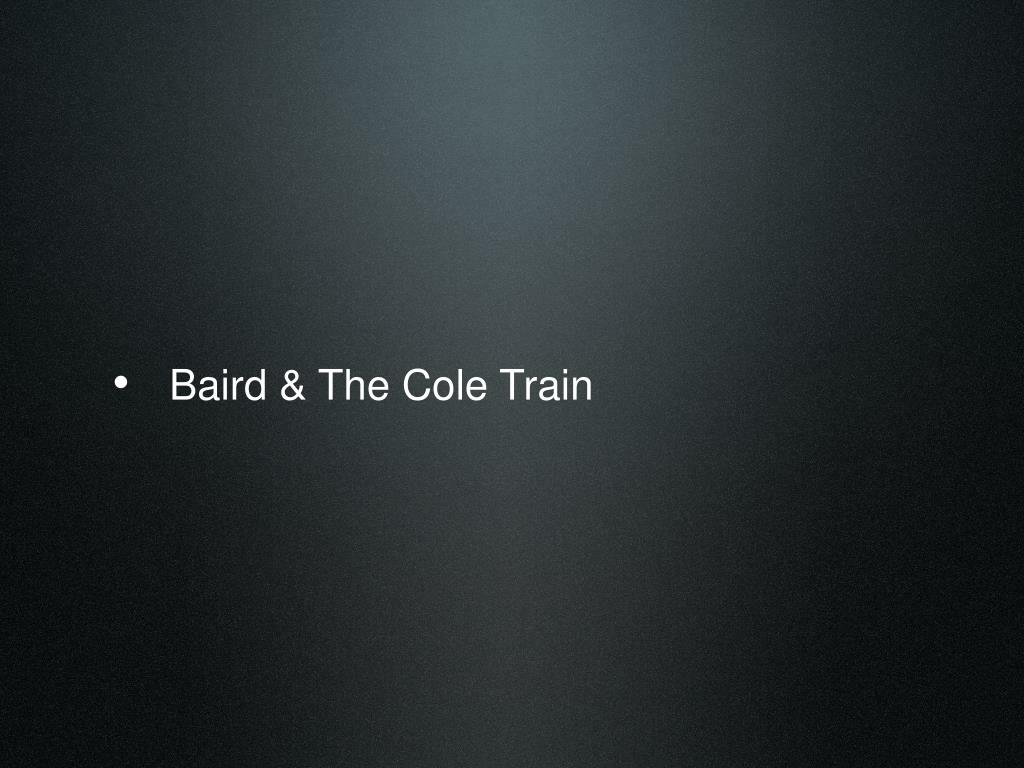 Baird & The Cole Train