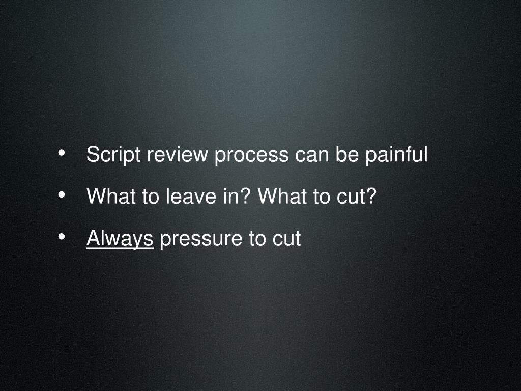 Script review process can be painful