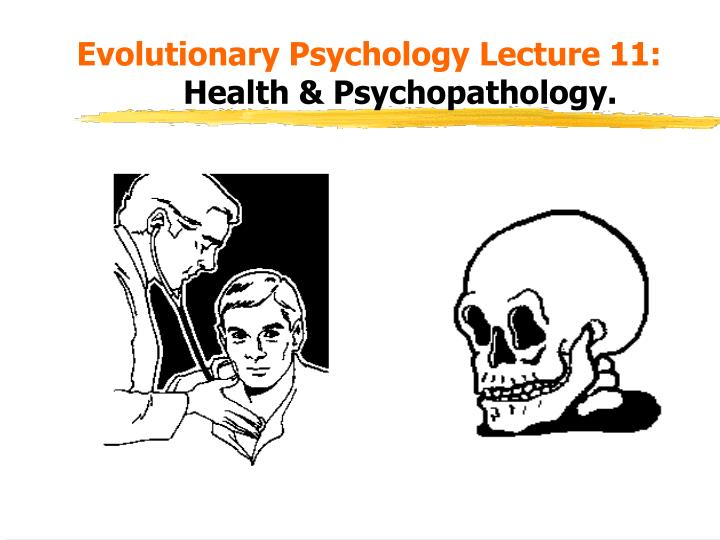 evolutionary psychology lecture 11 health psychopathology n.