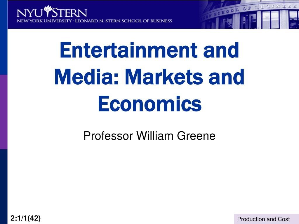entertainment and media markets and economics l.