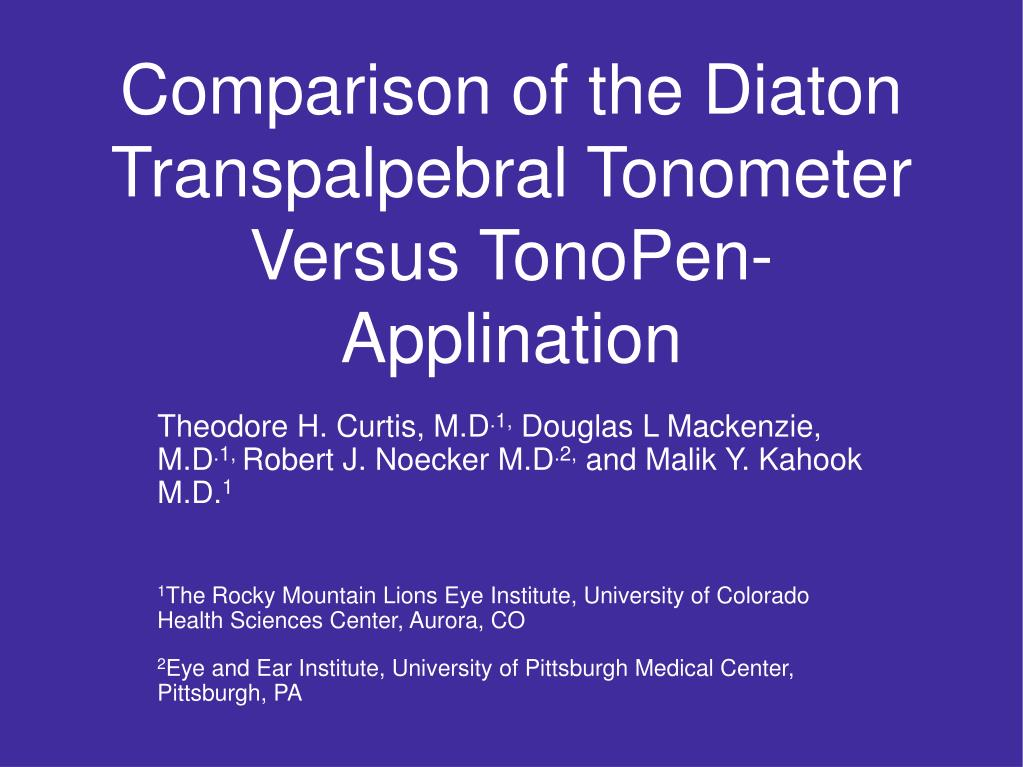 Comparison of the Diaton Transpalpebral Tonometer Versus TonoPen-Applination
