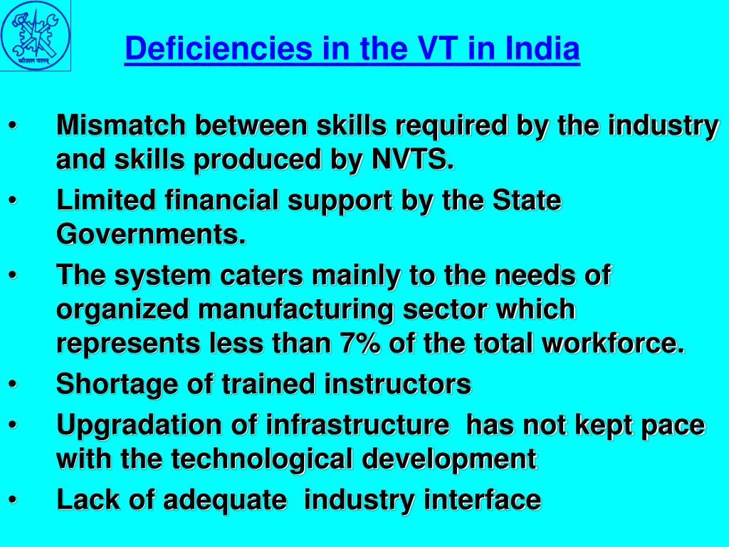 Deficiencies in the VT in India
