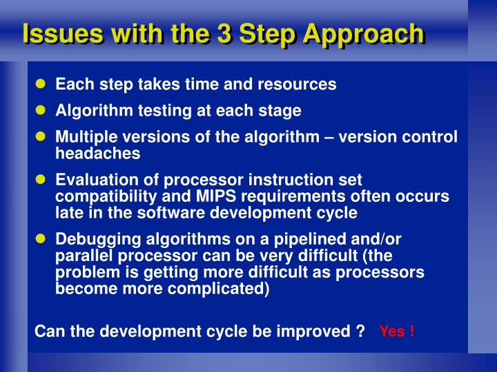 Issues with the 3 Step Approach