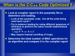 when is the c c code optimized