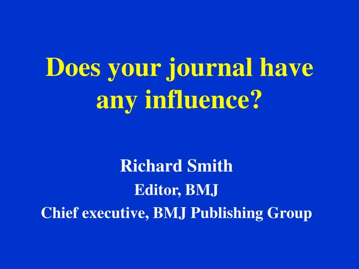 does your journal have any influence n.