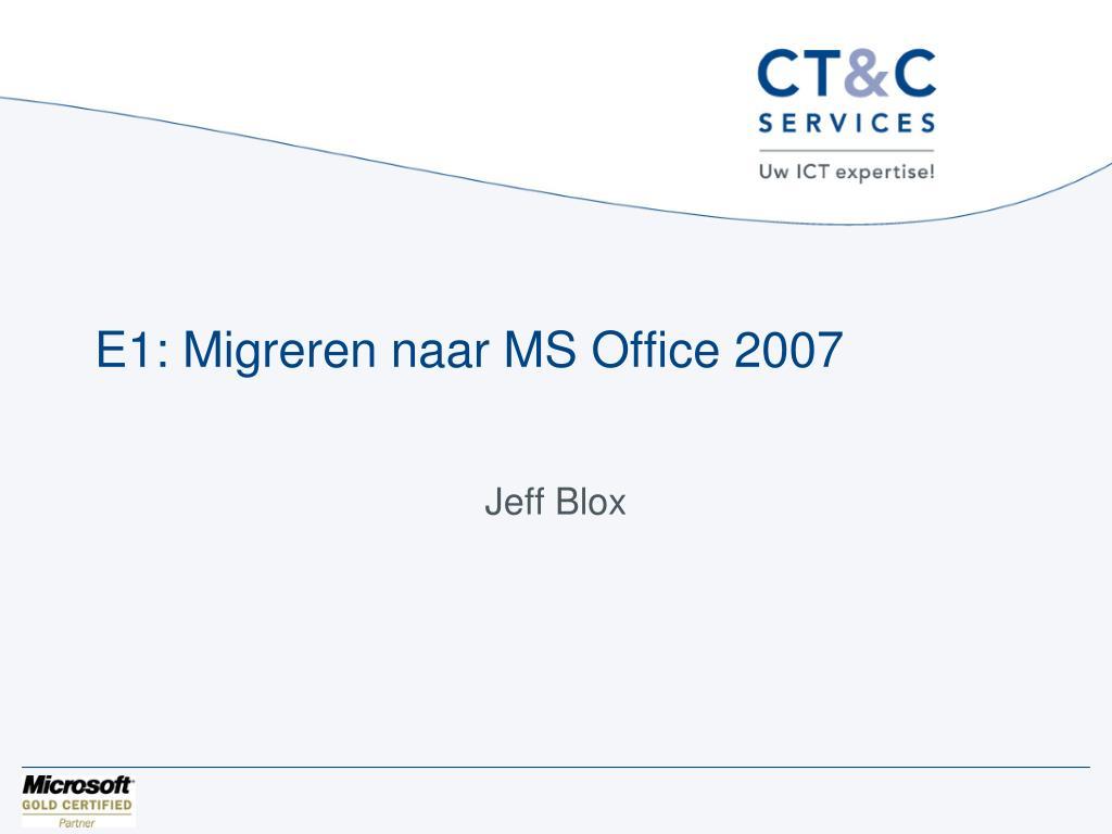 e1 migreren naar ms office 2007 l.