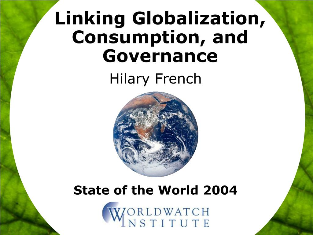linking globalization consumption and governance l.