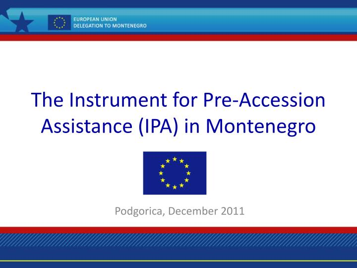 The instrument for pre accession assistance ipa in montenegro