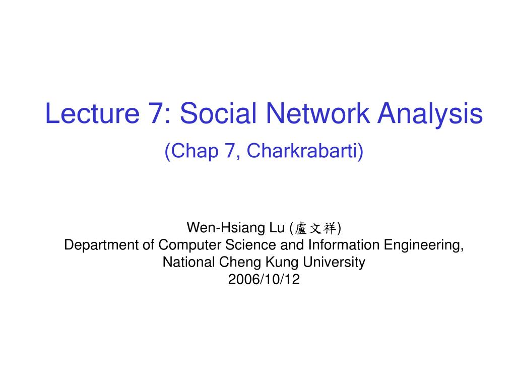 lecture 7 social network analysis chap 7 charkrabarti l.