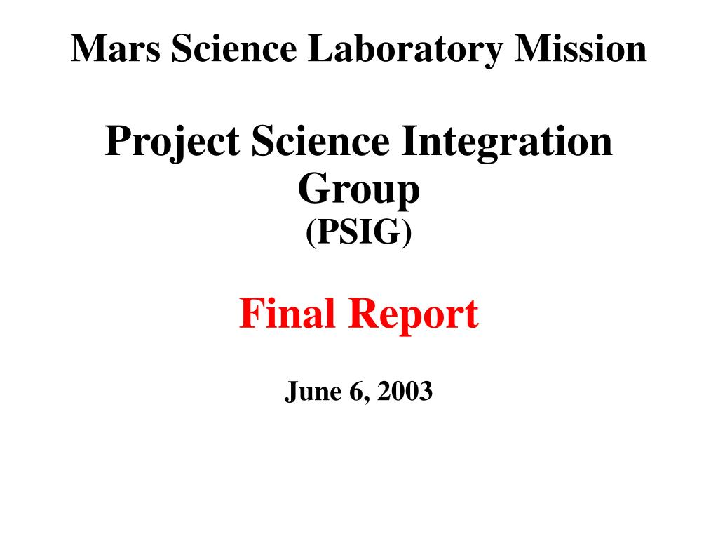 mars science laboratory mission project science integration group psig final report l.