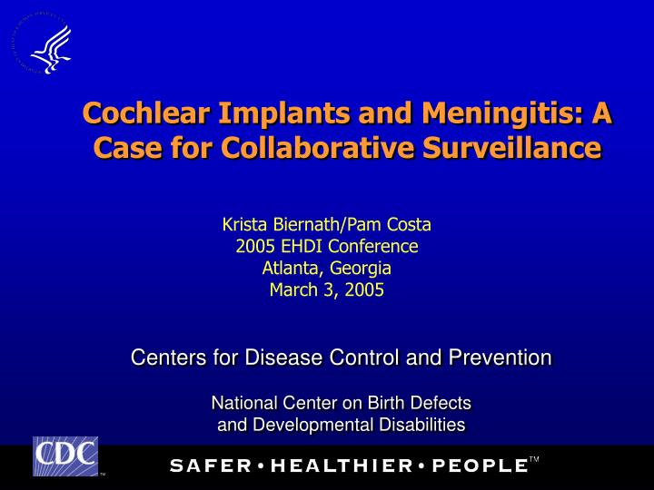 cochlear implants and meningitis a case for collaborative surveillance n.