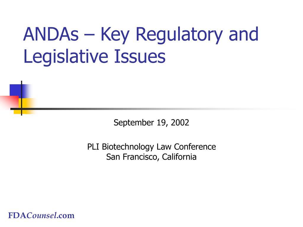 andas key regulatory and legislative issues l.