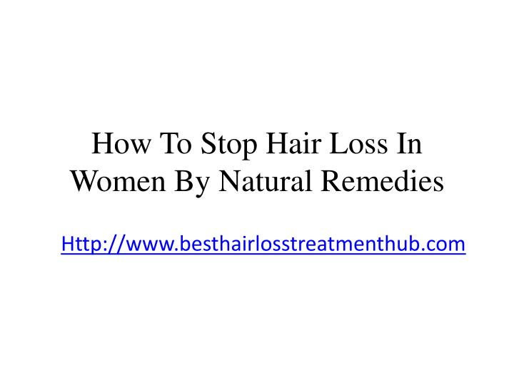 how to stop hair loss in women by natural remedies n.