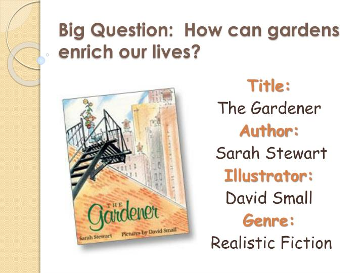 big question how can gardens enrich our lives n.