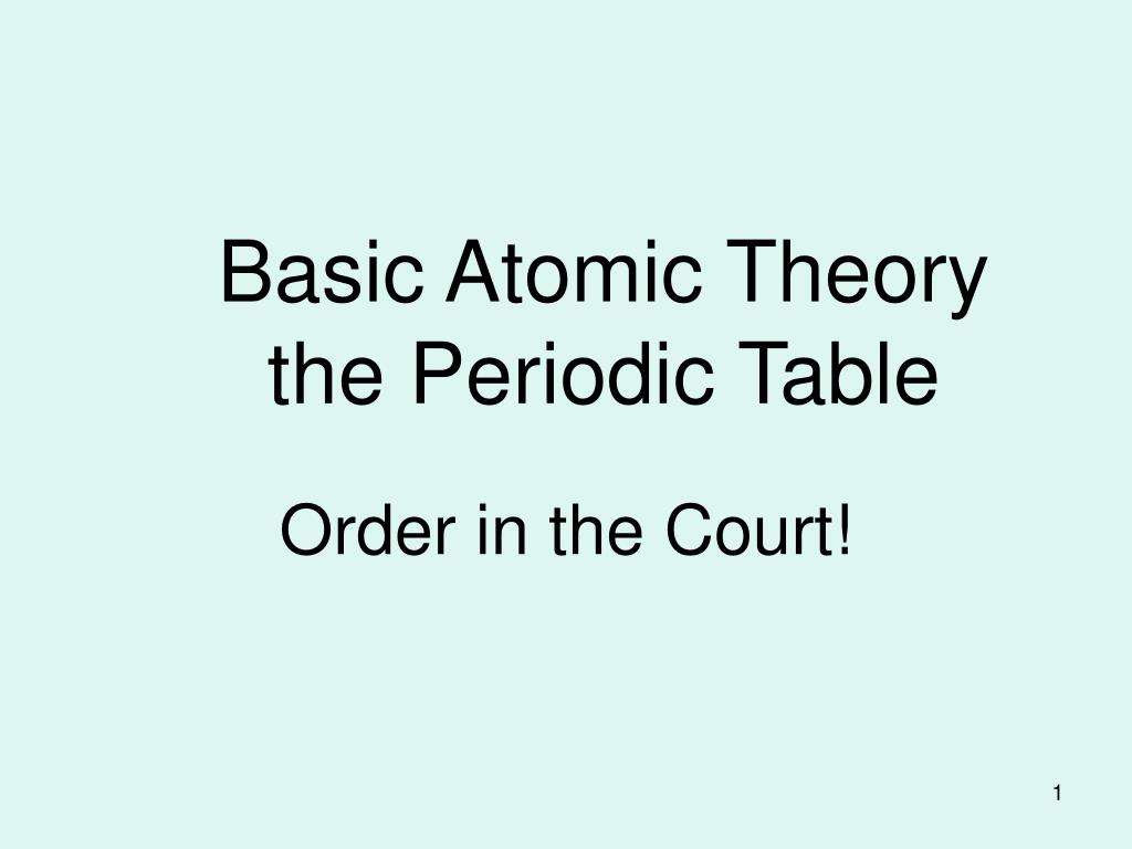 basic atomic theory the periodic table l.