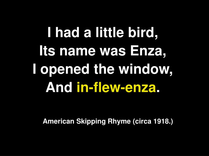 I had a little bird,