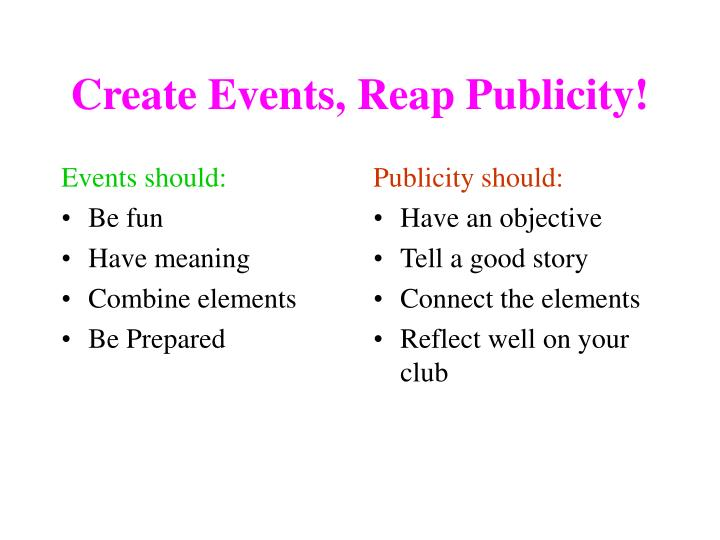 Create events reap publicity
