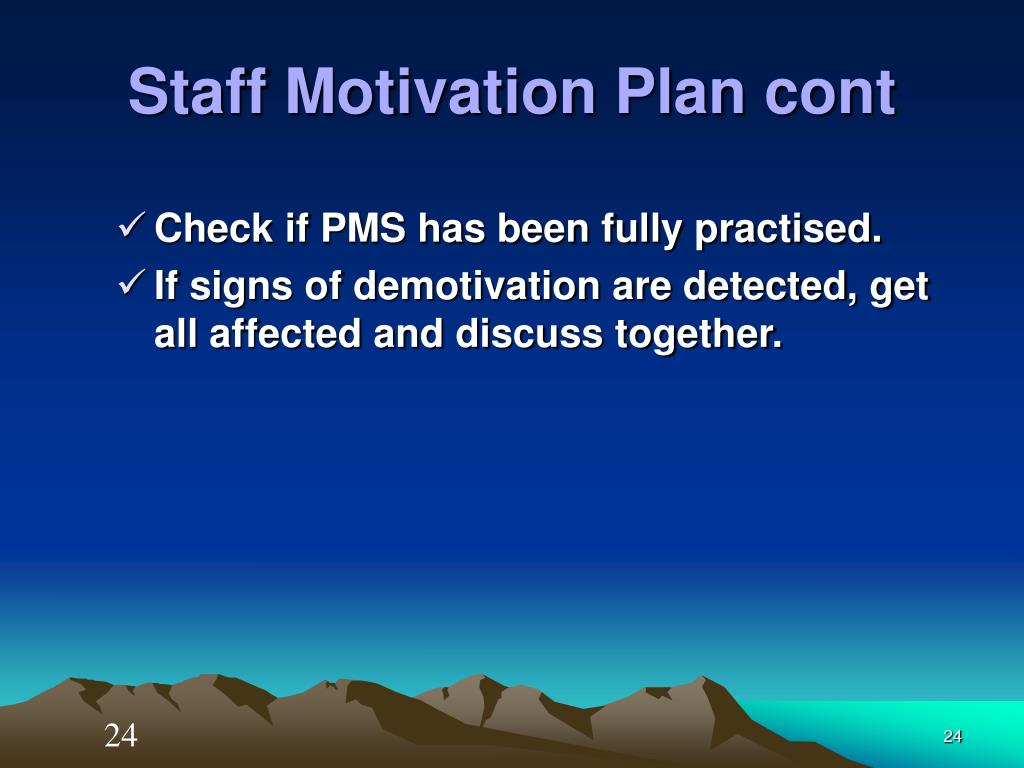 motivation plan Develop a motivation plan to follow that helps motivate the person starting today 1 ©2011 dr mary kay whitaker 2 motivation checklist this checklist is to help you as a leader assess the.