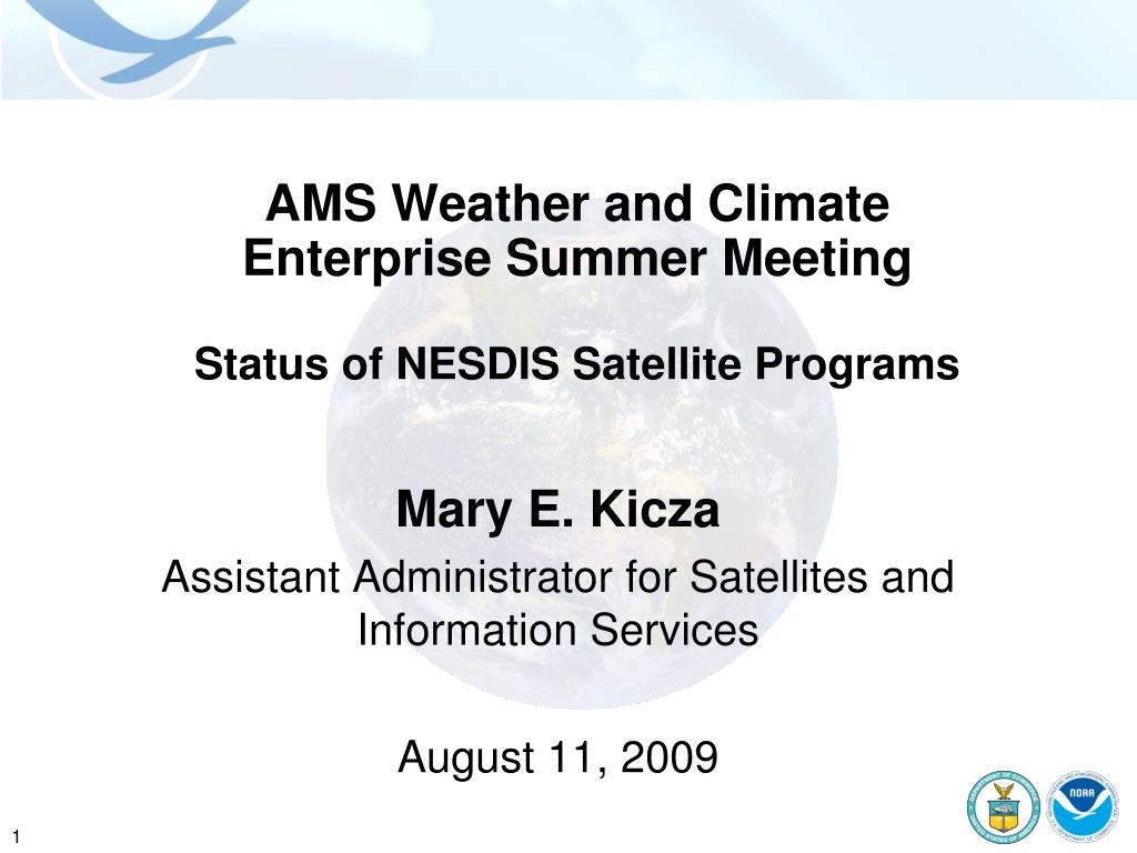 ams weather and climate enterprise summer meeting status of nesdis satellite programs l.