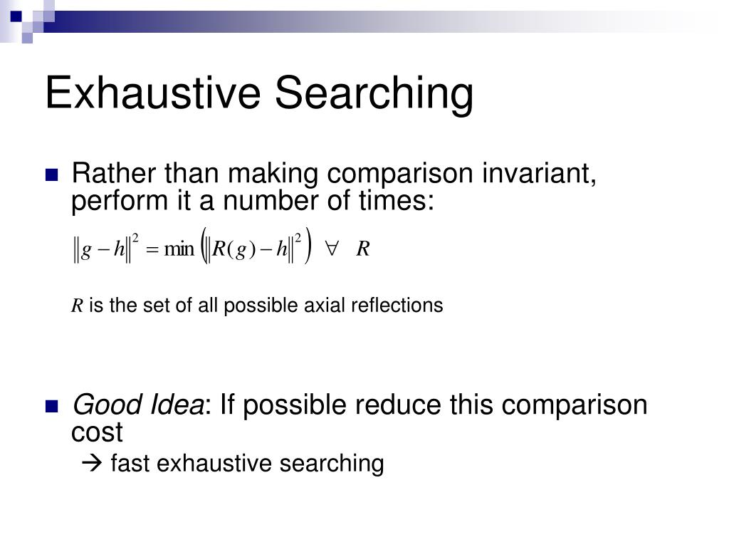 Exhaustive Searching