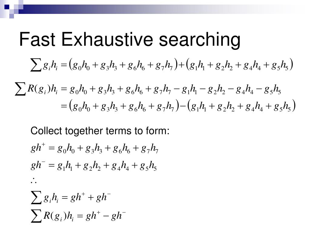 Fast Exhaustive searching