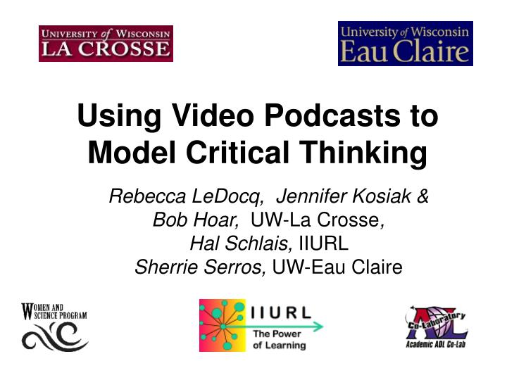 using video podcasts to model critical thinking n.