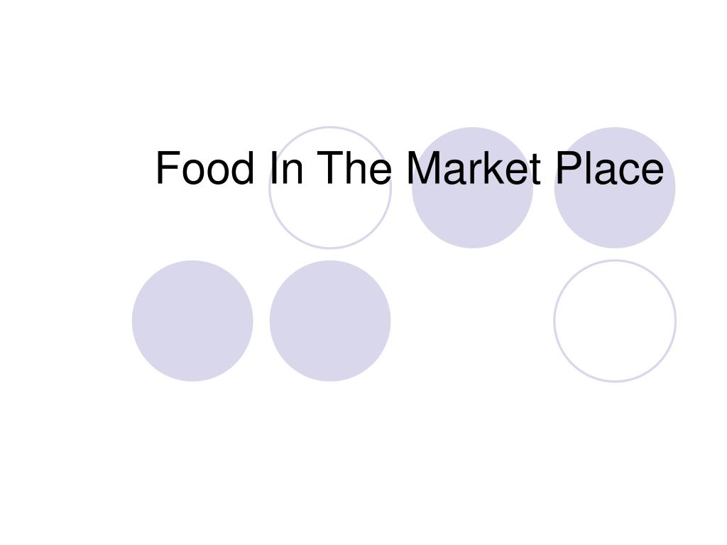 food in the market place l.