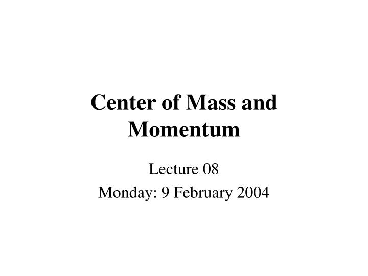 center of mass and momentum n.