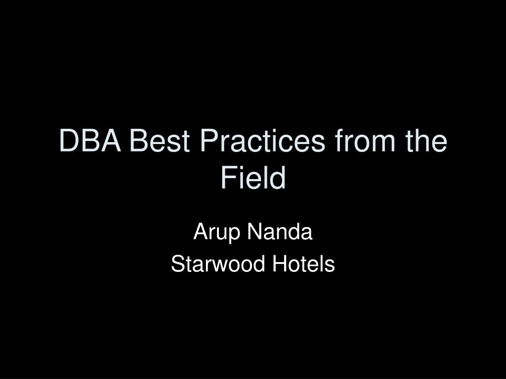 dba best practices from the field l.