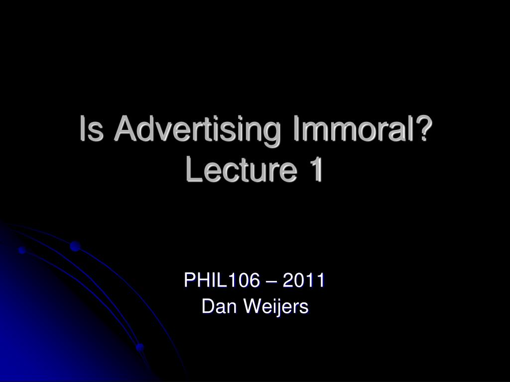 is advertising immoral lecture 1 l.