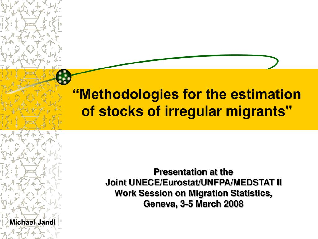 methodologies for the estimation of stocks of irregular migrants l.