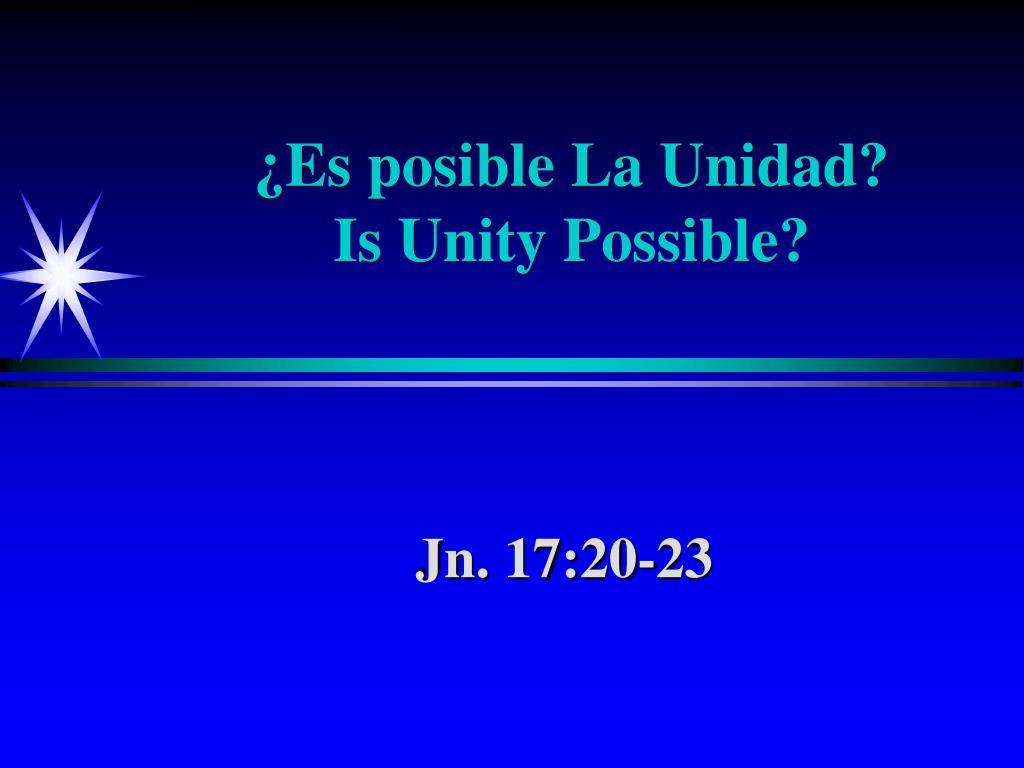 es posible la unidad is unity possible l.