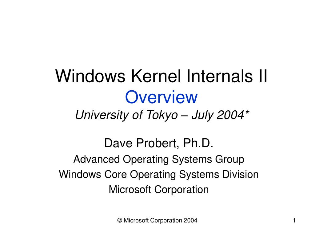 windows kernel internals ii overview university of tokyo july 2004 l.