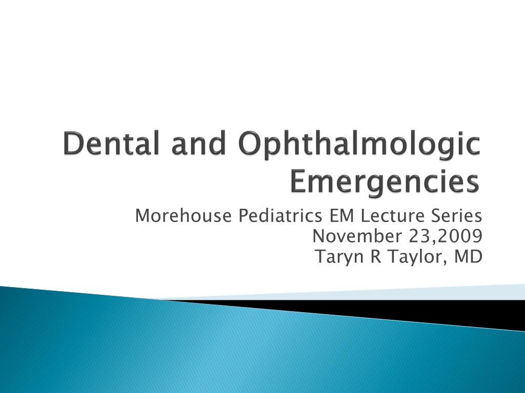 dental and ophthalmologic emergencies l.
