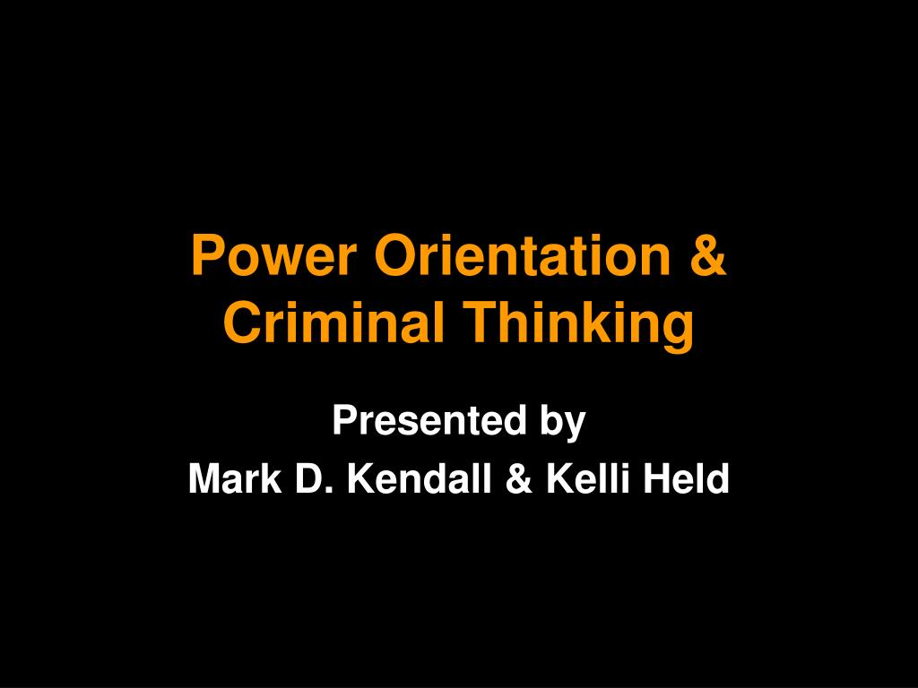 power orientation criminal thinking l.