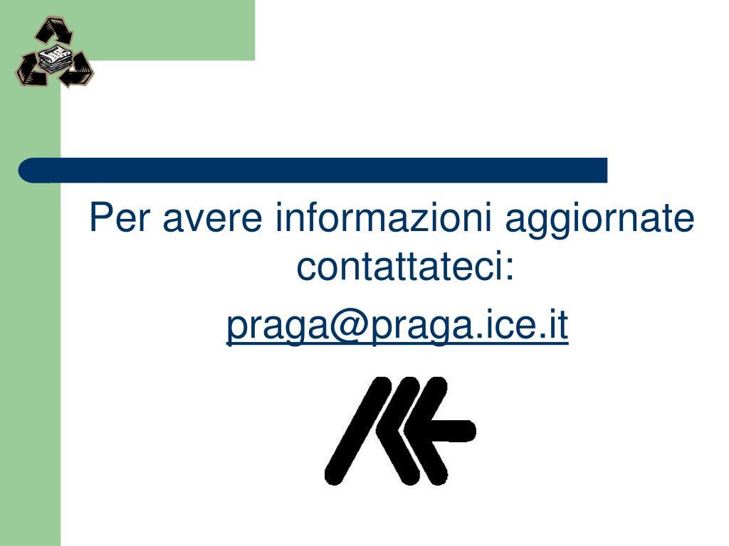Per avere informazioni aggiornate contattateci: