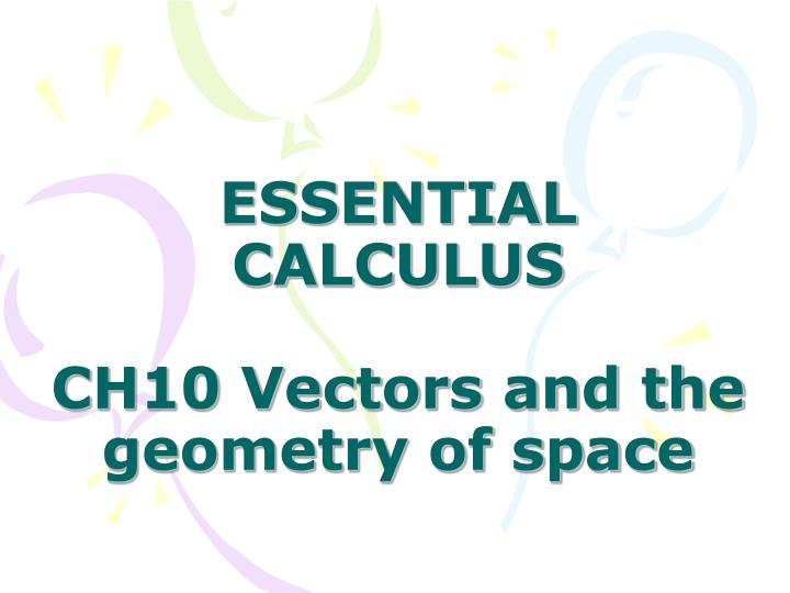 essential calculus ch10 vectors and the geometry of space n.