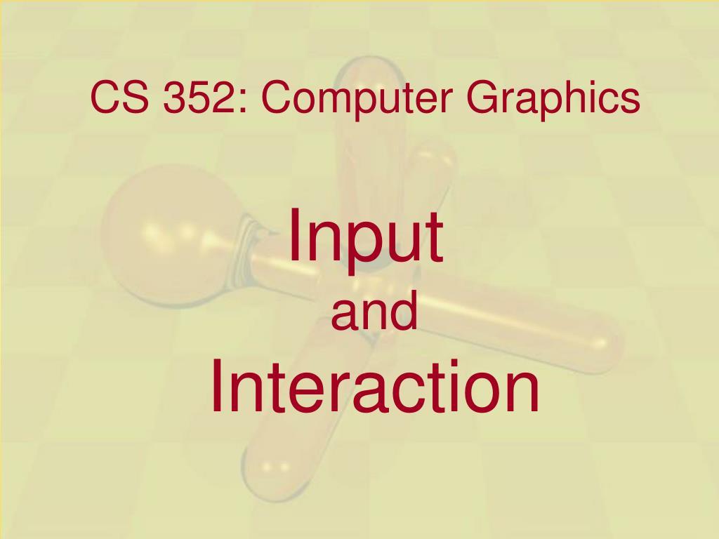cs 352 computer graphics l.