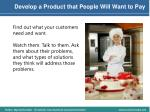 develop a product that people will want to pay