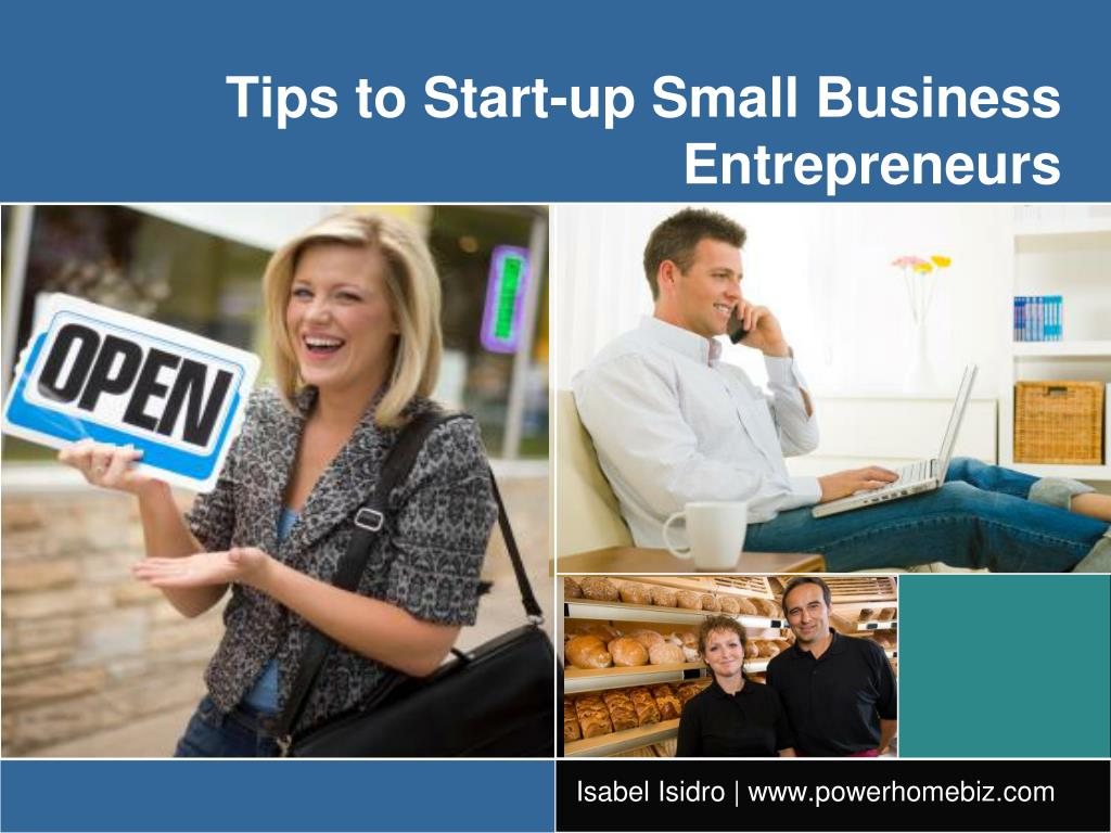 tips to start up small business entrepreneurs l.