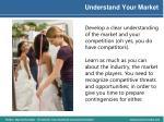 understand your market