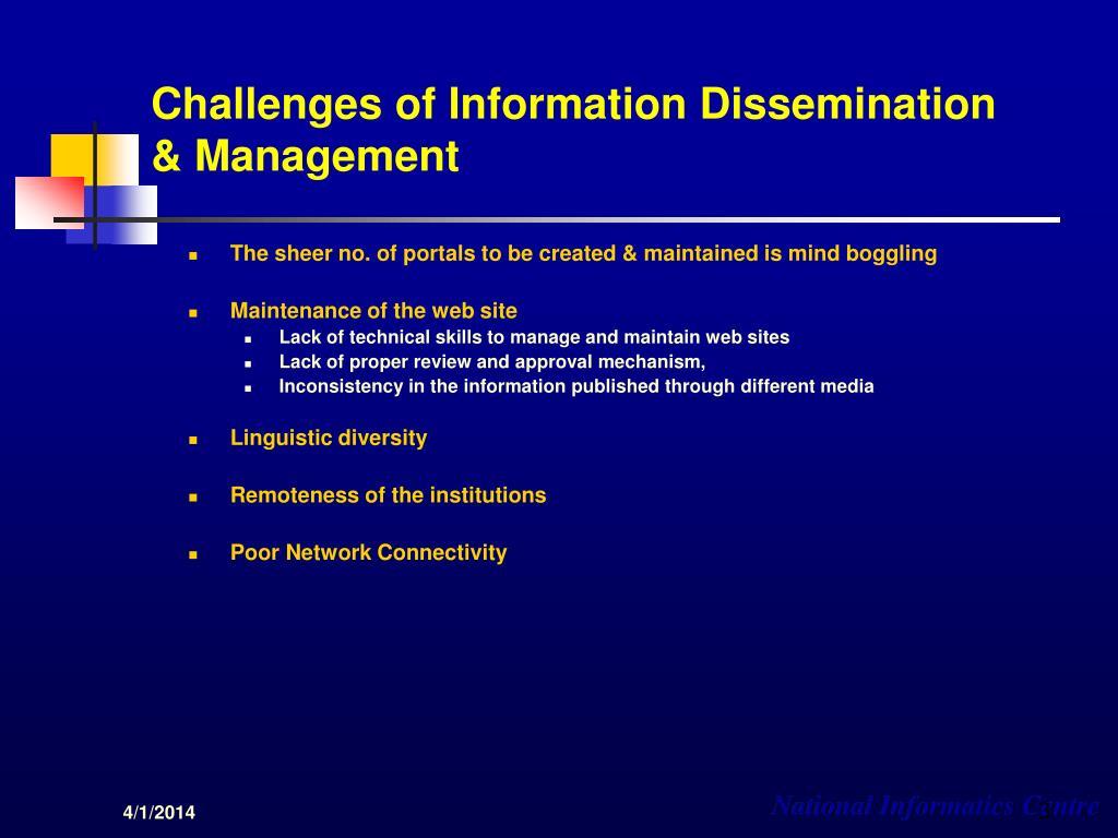 Challenges of Information Dissemination & Management